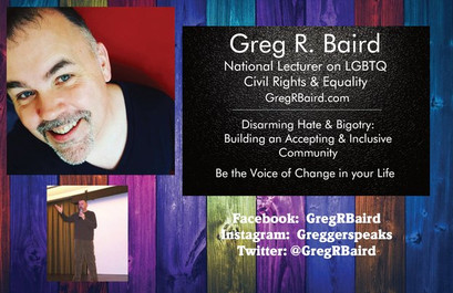 Greg R. Baird National Lecturer on Equality, Inclusion & Acceptance.