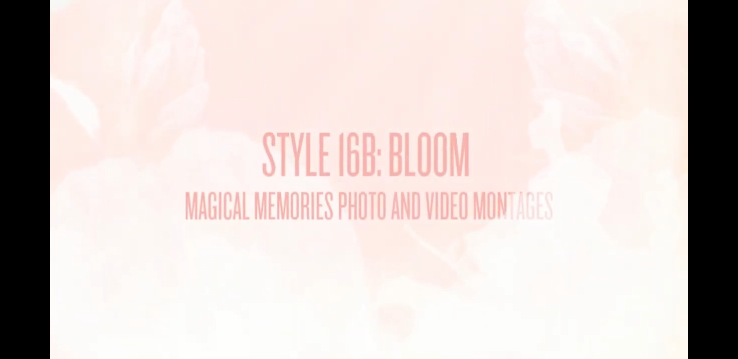 MME-Style 16B:-Bloom-Photo-And-Video-Montages.jpg