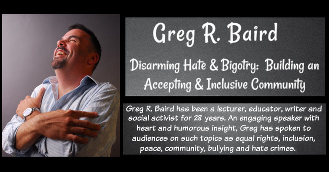 Greg R. Baird an engaging speaker with heart and a humorous insight on life.
