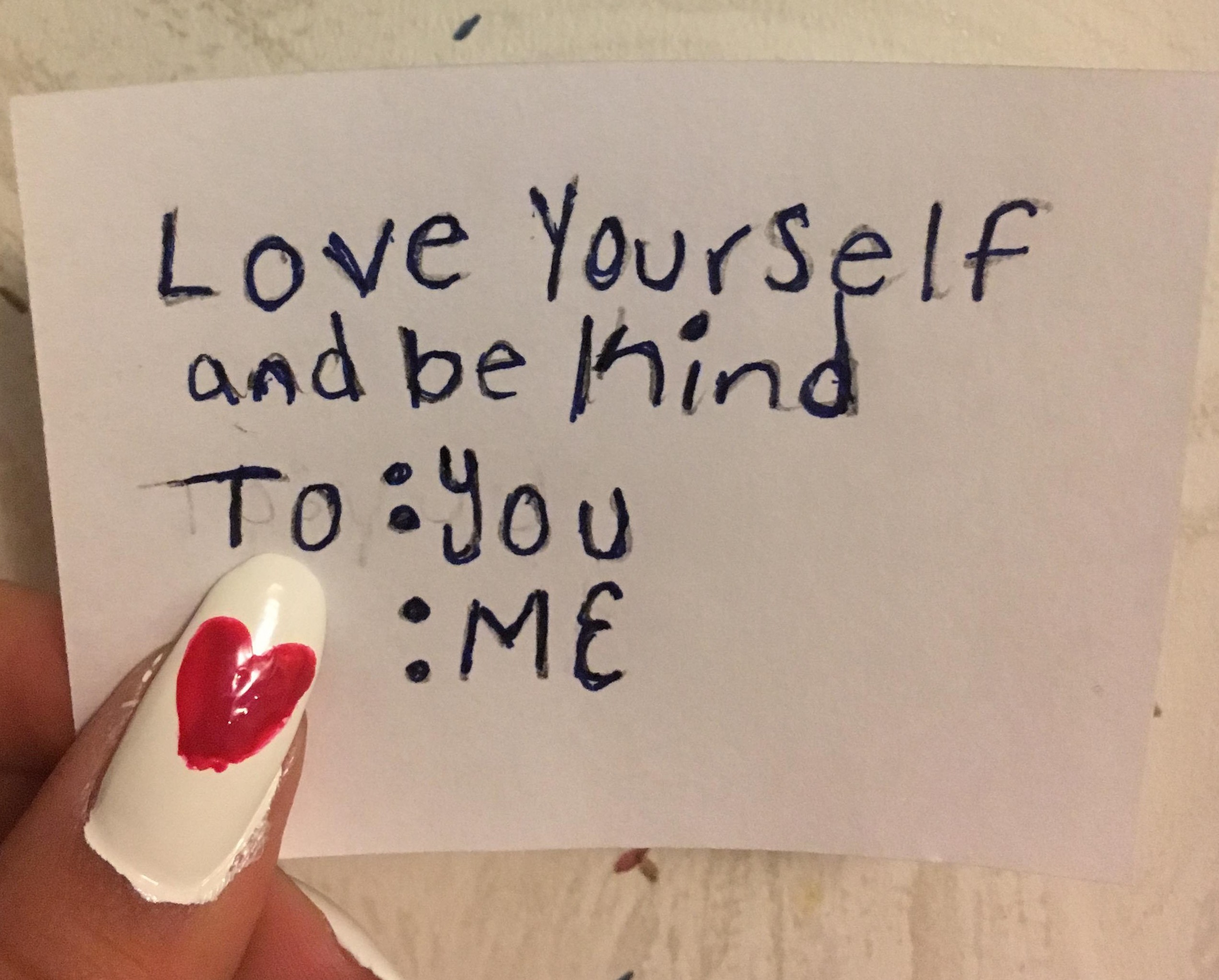 """love yourself and be kind"""
