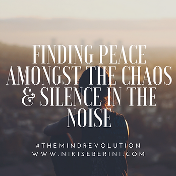 finding peace amongst the chaos & silenc
