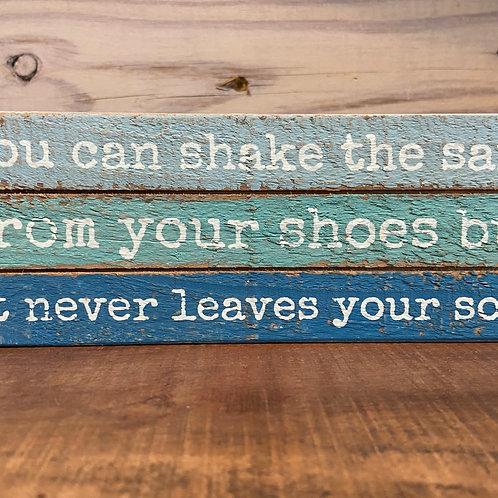 """It never leaves your soul"" slat wood sign"