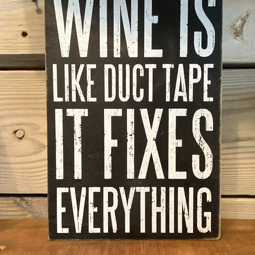 Wine is like duct tape wooden sign