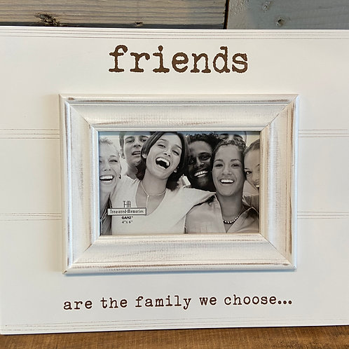 friends....are the family we choose frame