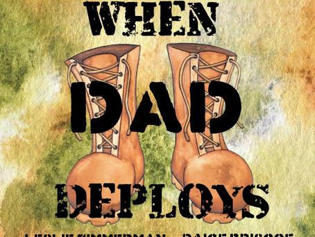 WHEN DAD DEPLOYS / WHEN MOM DEPLOYS