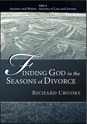 Finding God in the Seasons of Divorce Volume 1