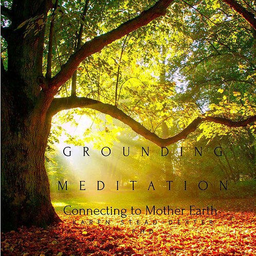 Grounding Meditation - Connecting to Mother Earth