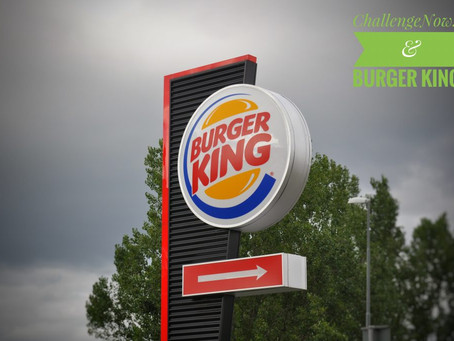 Challengenow & Burger King?
