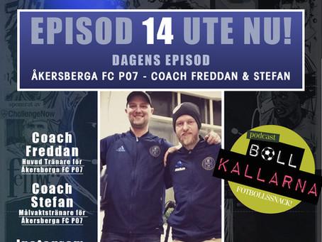 Podcast Bollkallarna intervjuar ÅKERBERGA FC P07:or