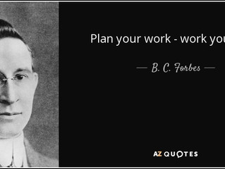 Plan your Work and Work Your Plan...