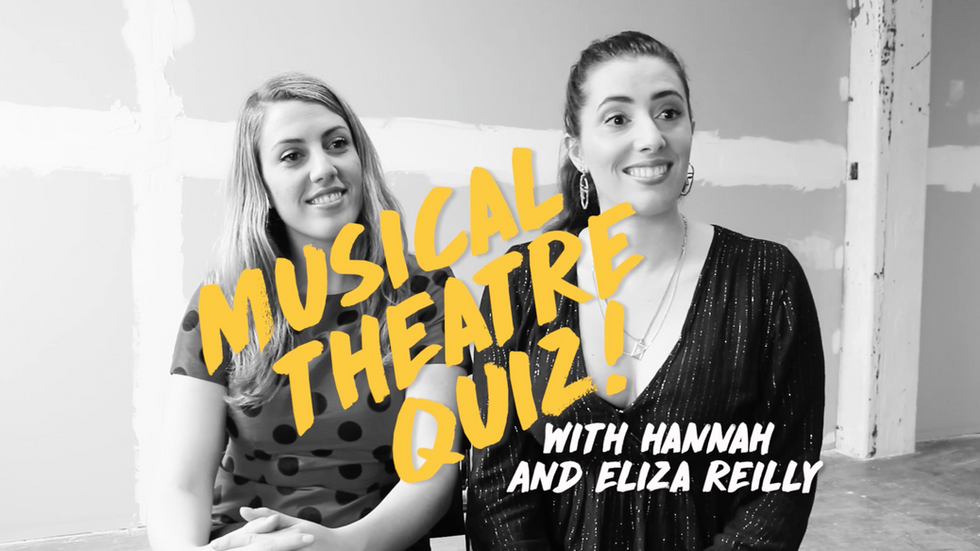 Musical Theatre Quiz with Hannah & Eliza Reilly