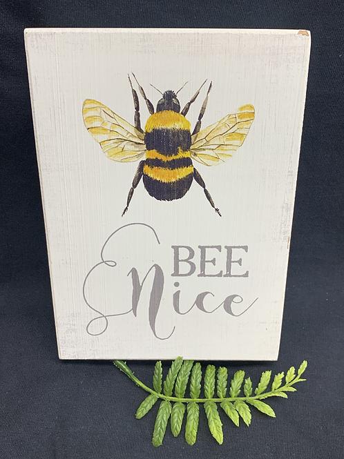 Bee Nice Wooden Sign
