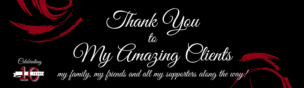 A grapic stating: Thank you to my amazing clients. My Family, my friends and all my supporters along the way!