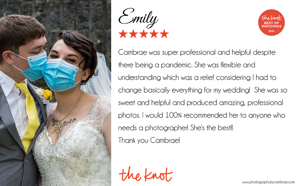 Cambrae was super professional and helpful despite there being a pandemic. She was flexible and understanding which was a relief considering I had to change basically everything for my wedding!  She was so sweet and helpful and produced amazing, professional photos. I would 100% recommended her to anyone who needs a photographer! She's the best!!  Thank you Cambrae!