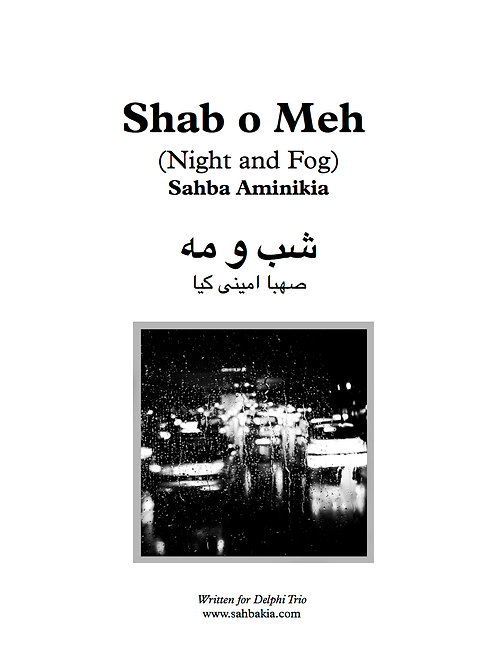 Shab o Meh (Night and Fog) (2013) for piano trio