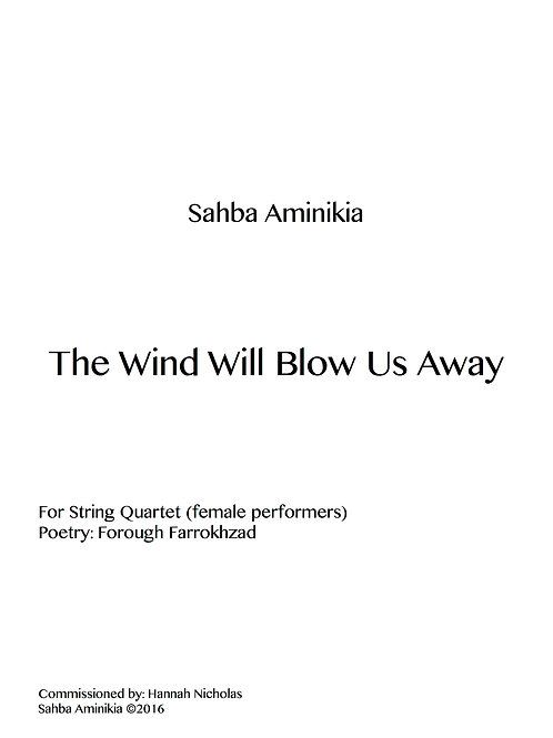 The Wind Will Blow Us Away (2016) for string quartet and film
