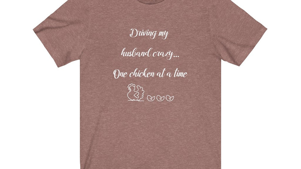"""Driving Husband Crazy"" Unisex Jersey Short Sleeve Tee"