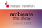 Ambiente  between the 8th and 12th February, 2019 in Frankfurt