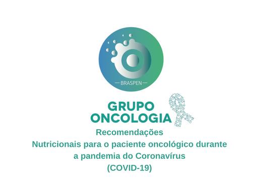 Recomendações Nutricionais para o paciente oncológico durante a pandemia do Coronavírus (COVID-19)