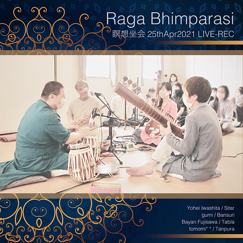 Raga Bhimparasi 瞑想坐会 25thApr2021 LIVE-REC(DL)