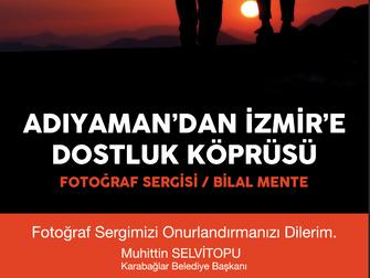 ADIYAMAN'DAN İZMİR'E  DOSTLUK KÖPRÜSÜ FOTOĞRAF SERGİSİ