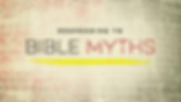 Bible Myths 1 1.6.19.png