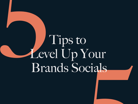5 Tips To Level Up Your Brands Socials