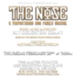 The Nose, A preposterous new family musical.   Book, Music, & Lyrics by Kit Goldstein Grant  Based on the Absurd Tale by Nikolai Gogol  Directed by Michael Chase Gosselin  Thursday February 23rd 7:00 PM  The Master Theater 1029 Brighton Beach Ave Brooklyn NY 11235
