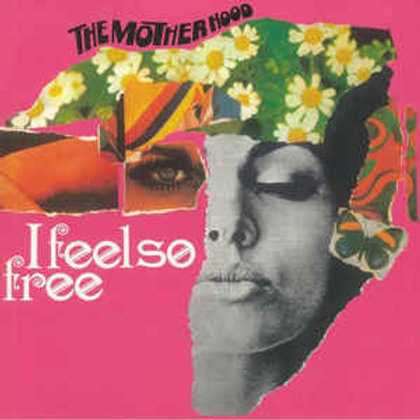 The Motherhood – I Feel So Free