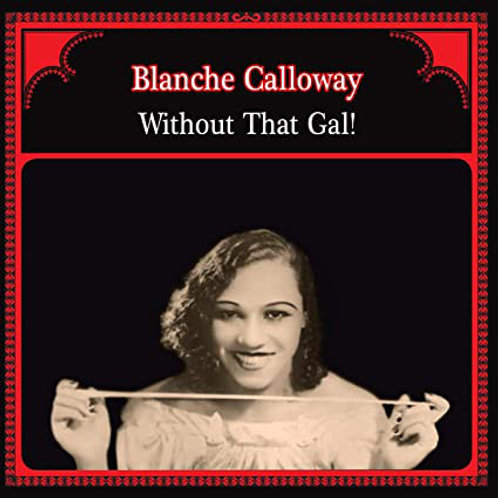 Blanche Calloway – Without That Gal!