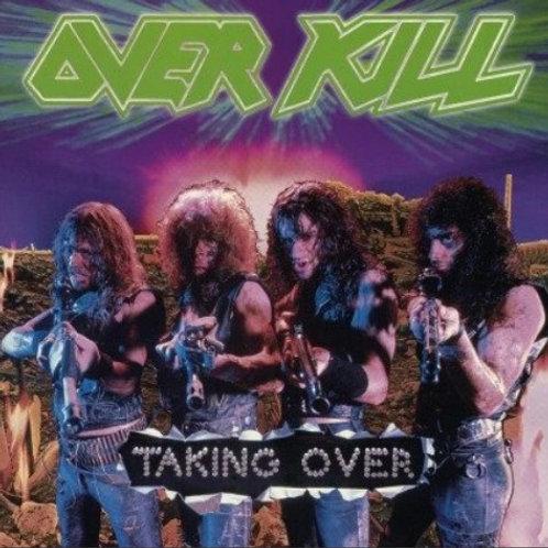 Over Kill– Taking Over