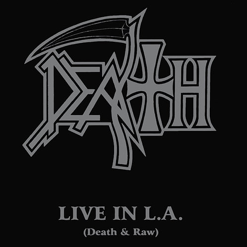 Death– Live In L.A.(Death & Raw)