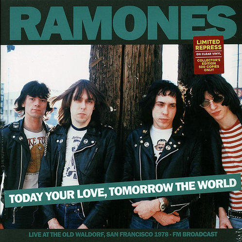 Ramones – Today Your Love, Tomorrow The World Live at the Old Waldorf