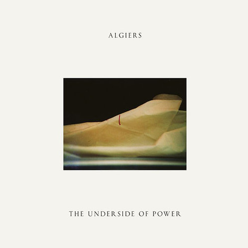 Algiers– The Underside Of Power