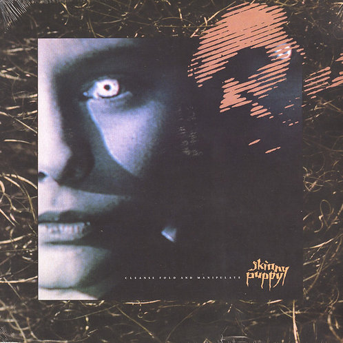 Skinny Puppy – Cleanse Fold And Manipulate