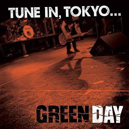 Green Day – Tune In, Tokyo...