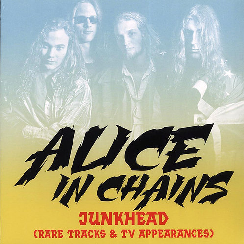 Alice In Chains – Junkhead (Rare Tracks & TV Appearances)