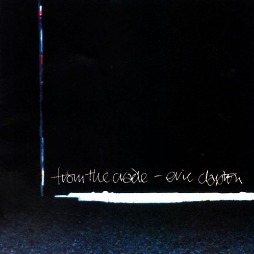 Eric Clapton – From The Cradle