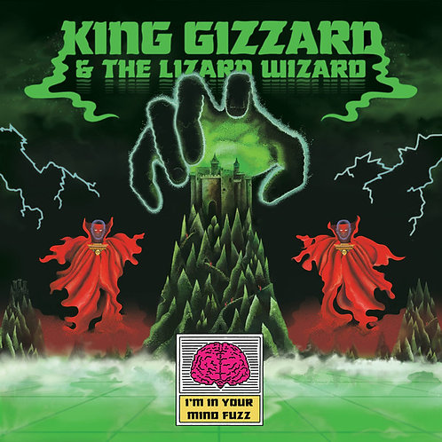 King Gizzard And The Lizard Wizard – I'm In Your Mind Fuzz