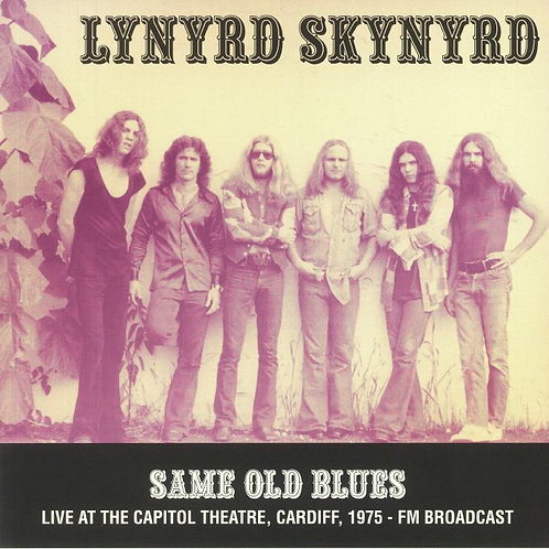 LYNYRD SKYNYRD Same Old Blues: Live At The Capitol Theatre Cardiff 1975