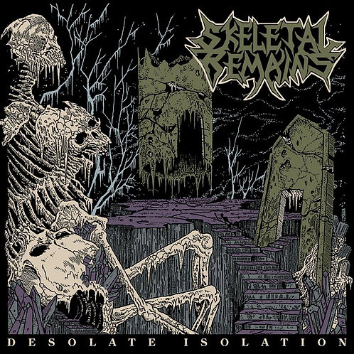 Skeletal Remains– Desolate Isolation