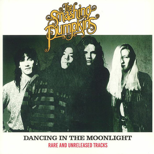 The Smashing Pumpkins – Dancing In The Moonlight: Rare & Unreleased Tracks