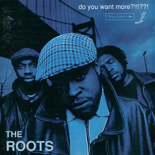 The Roots – Do You Want More?!!!??!