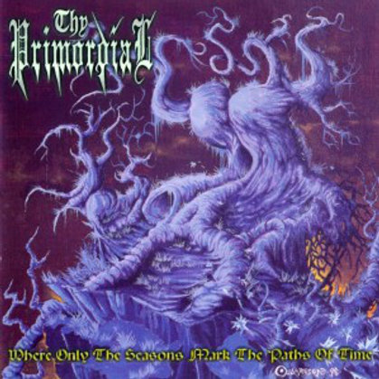 Thy Primordial – Where Only The Seasons Mark The Paths Of Time