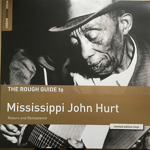 Mississippi John Hurt – The Rough Guide To Mississippi John Hurt