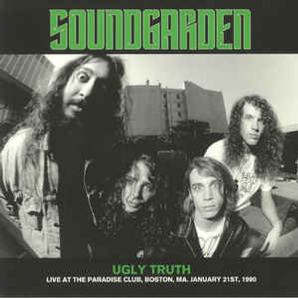 Soundgarden – Ugly Truth Live At The Paradise Club Boston 1990