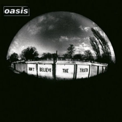 Oasis– Don't Believe The Truth