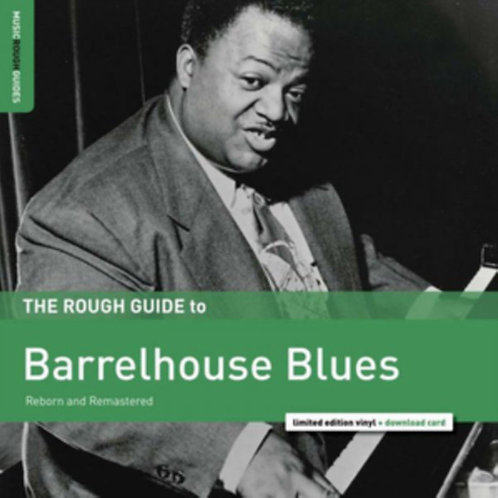 Various – The Rough Guide To Barrelhouse Blues (Reborn And Remaster