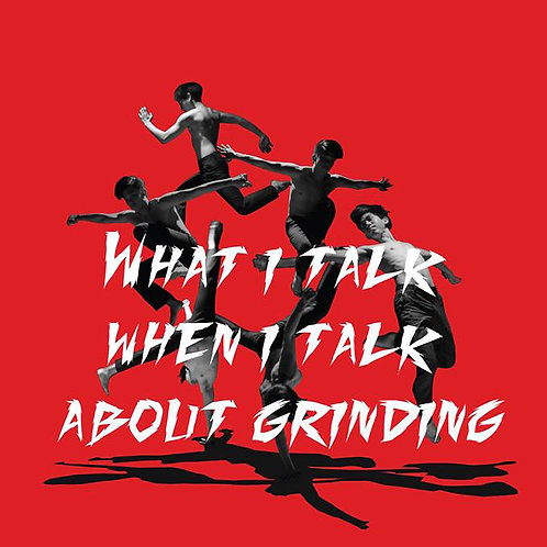 ค(ขั้)ว: What I talk When I talk about grinding by Splashing theatre
