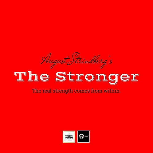 The Stronger by Bangkok Troupers